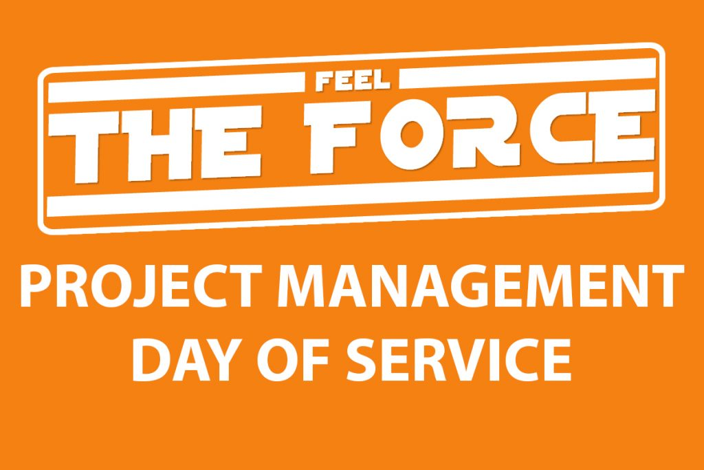 FEEL THE FORCE - Project Management Day of Service - Wellingtone